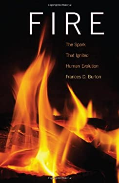Fire: The Spark That Ignited Human Evolution 9780826346469