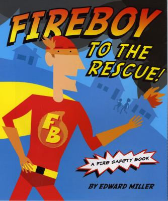 Fireboy to the Rescue!: A Fire Safety Book 9780823423446
