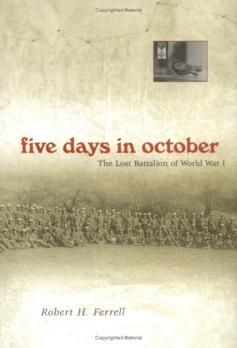 Five Days in October: The Lost Battalion of World War I 9780826215949