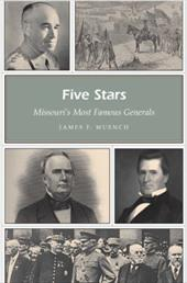 Five Stars: Missouri's Most Famous Generals 3595520