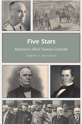 Five Stars: Missouri's Most Famous Generals 9780826216564