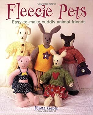 Fleecie Pets: Easy-To-Make Cuddly Animal Friends 9780823099931