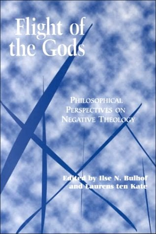 Flight of the Gods: Philosophical Perspectives on Negative Theology 9780823220359