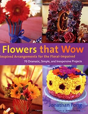 Flowers That Wow: Inspired Arrangements for the Floral Impaired 9780823069859