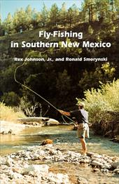 Fly Fishing in Southern New Mexico sale off 2015