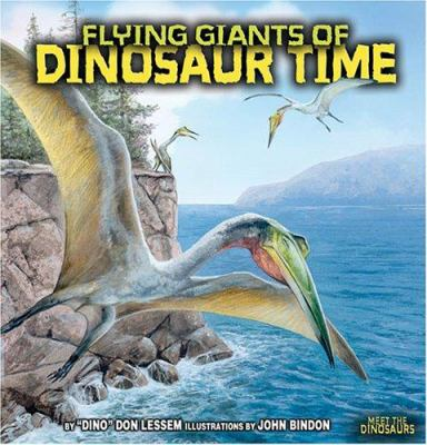 Flying Giants of Dinosaur Time 9780822514244