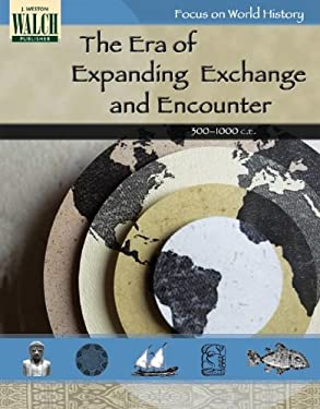 Focus on World History: The Era of Expanding Exchange and Encounter -- 300-1 9780825143687