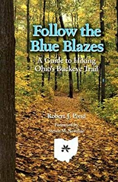 Follow the Blue Blazes: A Guide to Hiking Ohio's Buckeye Trail 9780821414897