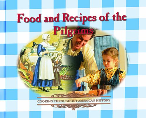 Food and Recipes of the Pilgrims 9780823951178