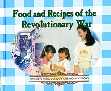 Food and Recipes of the Revolutionary War 9780823951130