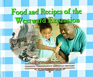 Food and Recipes of the Westward Expansion 9780823951154