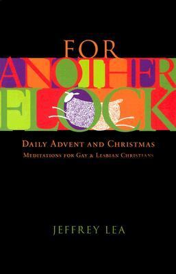 For Another Flock: Daily Advent and Christmas Meditations for Gay and Lesbian Christians 9780829816129