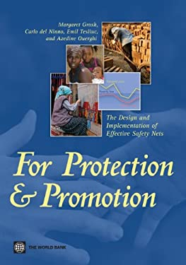 For Protection and Promotion: The Design and Implementation of Effective Safety Nets 9780821375815