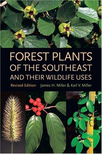Forest Plants of the Southeast and Their Wildlife Uses 9780820327488