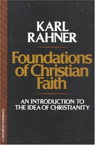 Foundations of Christian Faith: An Introduction to the Idea of Christianity 9780824505233
