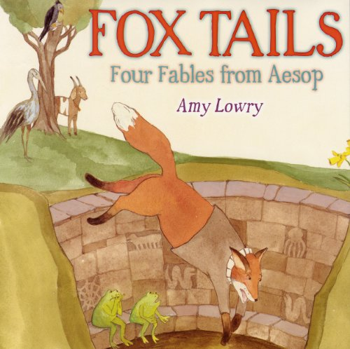 Fox Tails: Four Fables from Aesop 9780823424009