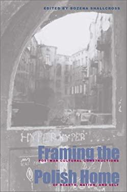 Framing Polish Home: Postwar Literary & Cultural Constructions 9780821414378