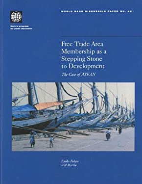 Free Trade Area Membership as a Stepping Stone to Development: The Case of ASEAN 9780821348871
