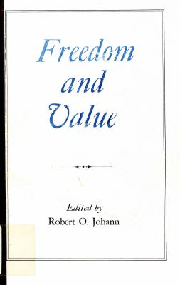 Freedom and Value Freedom and Value