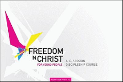 Freedom in Christ for Young People, Aged 11-14 9780825463228
