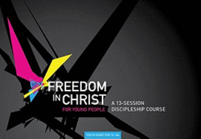 Freedom in Christ for Young People, Aged 15-18 9780825463242
