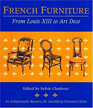 French Furniture: From Louis XIII to Art Deco 9780821226834