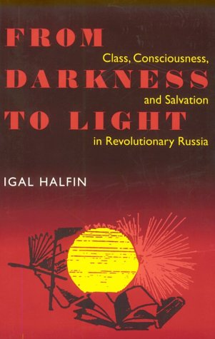 From Darkness to Light: Class, Consciousness, & Salvation in Revolutionary 9780822957041