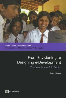 From Envisioning to Designing E-Development: The Experience of Sri Lanka