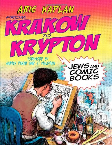 From Krakow to Krypton: Jews and Comic Books 9780827608436