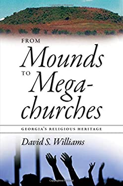 From Mounds to Megachurches: Georgia's Religious Heritage 9780820331751