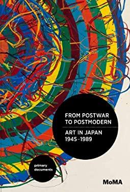 From Postwar to Postmodern, Art in Japan 1945-1989: Primary Documents 9780822353683