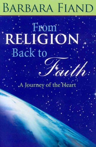 From Religion Back to Faith: A Journey of the Heart 9780824524173