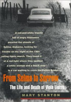 From Selma to Sorrow: The Life and Death of Viola Liuzzo 9780820320458