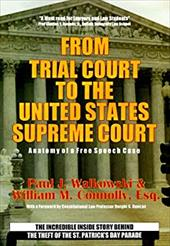 From Trial Court to the United States Supreme Court: Anatomy of a Free Speech Case: The Incredible Inside Story Behind the Theft o 3609872