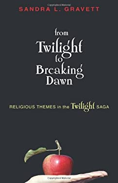 From Twilight to Breaking Dawn: Religious Themes in the Twilight Saga 9780827210479