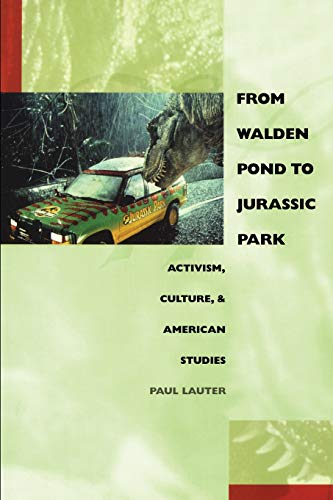 From Walden Pond to Jurassic Park: Activism, Culture, & American Studies 9780822326717