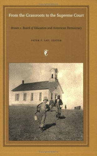 From the Grassroots to the Supreme Court: Brown V. Board of Education and American Democracy 9780822334491