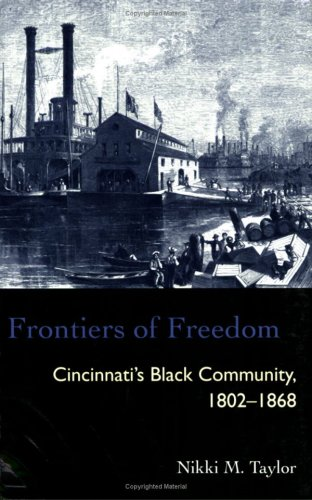 Frontiers of Freedom: Cincinnatis Black Community 1802-1868 9780821415801