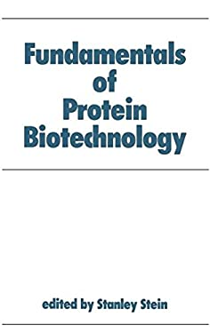 Fundamentals of Protein Biotechnology 9780824783464