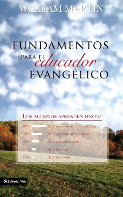 Fundamentos Para El Educador Evang Lico 9780829714098