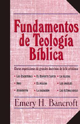 Fundamentos de Teologia Biblica = Elemental Theology