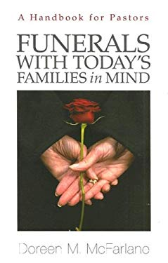 Funerals with Today's Families in Mind: A Handbook for Pastors 9780829817867