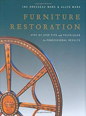 Furniture Restoration: Step-By-Step Tips and Techniques for Professional Results 9780823020706