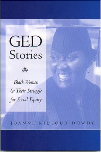 GED Stories: Black Women and Their Struggle for Social Equity 9780820462158