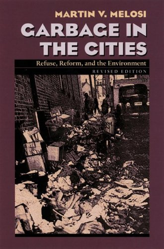 Garbage in the Cities: Refuse Reform and the Environment 9780822958574