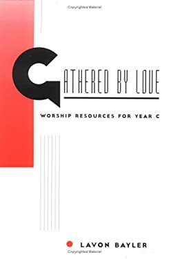 Gathered by Love: Worship Resources for Year C 9780829810080