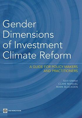 Gender Dimensions of Investment Climate Reform: A Guide for Policy Makers and Practitioners 9780821380956