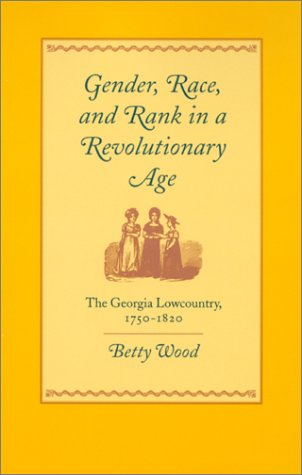 Gender, Race, and Rank in a Revolutionary Age 9780820321837