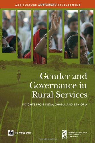 Gender and Governance in Rural Services: Insights from India, Ghana, and Ethiopia 9780821376584
