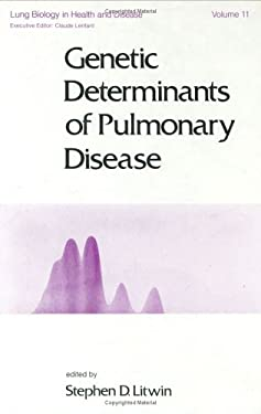 Genetic Determinants of Pulmonary Disease 9780824766085